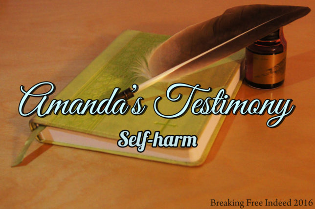 Amanda Testimony Self Harm Freedom Story